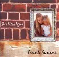 Frank Sunseri - She's Alone Again
